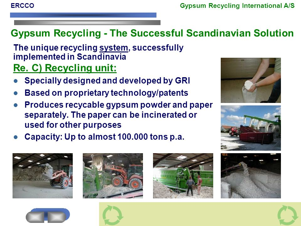 Re. C) Recycling unit: The unique recycling system, successfully