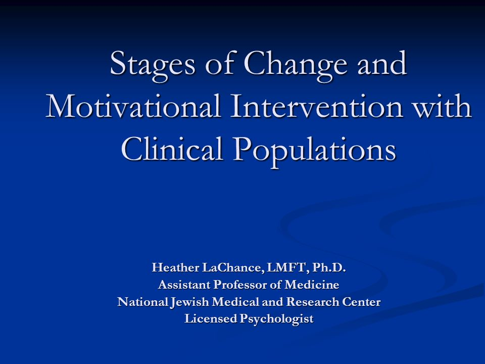 Stages of Change and Motivational Intervention with Clinical Populations
