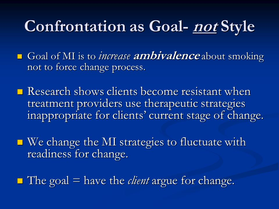 Confrontation as Goal- not Style