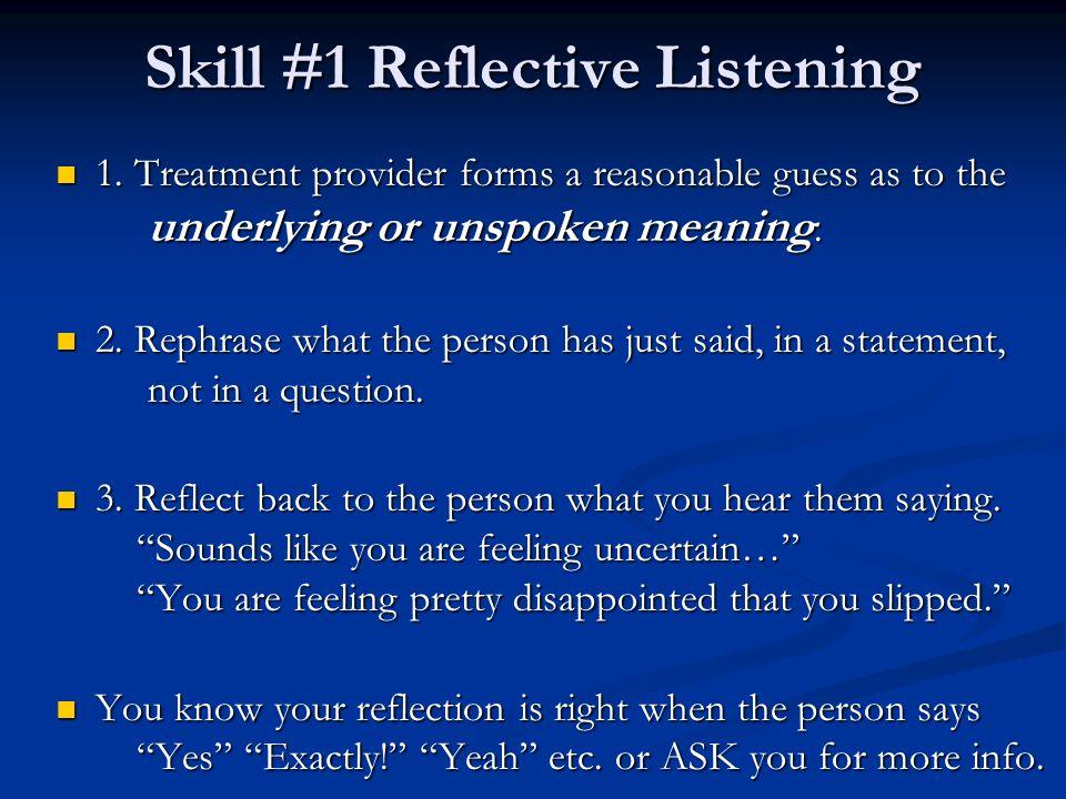 Skill #1 Reflective Listening