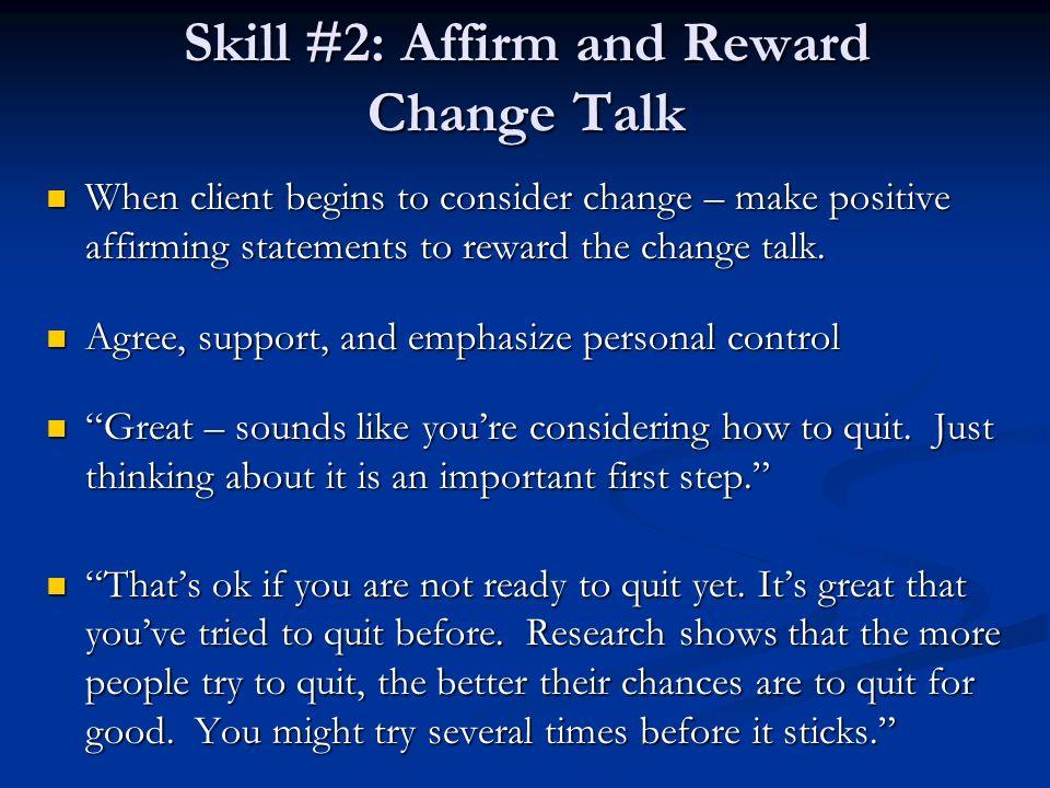 Skill #2: Affirm and Reward Change Talk