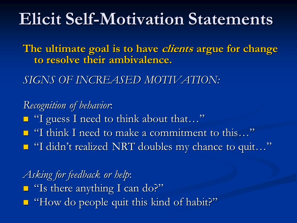 Elicit Self-Motivation Statements