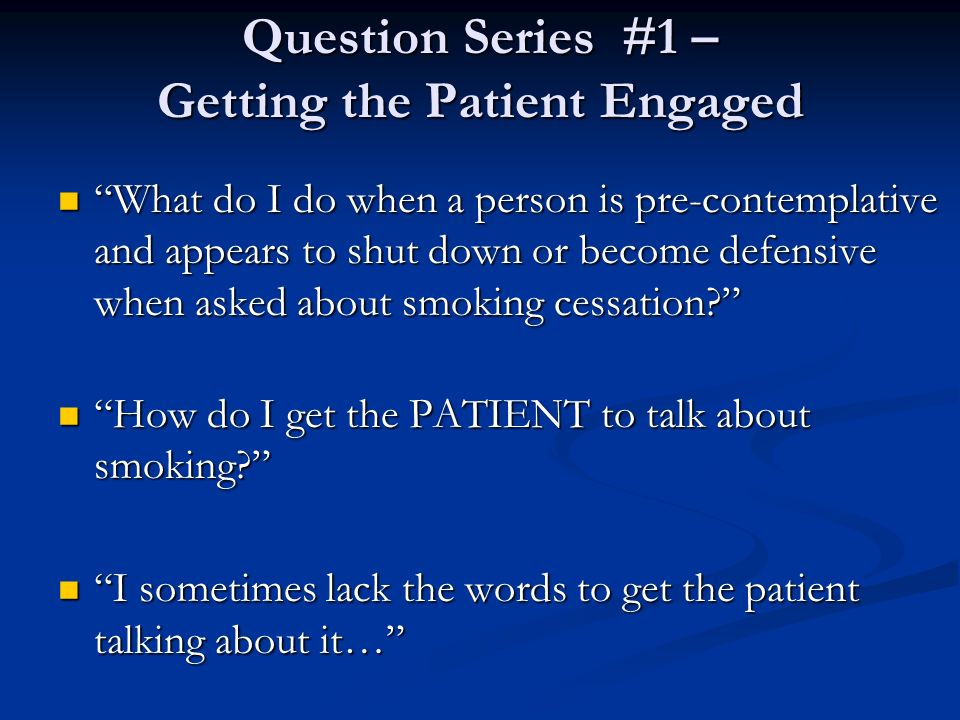 Question Series #1 – Getting the Patient Engaged