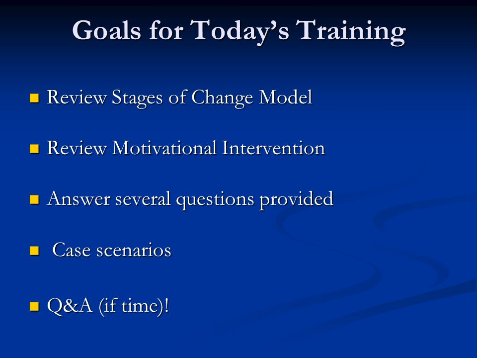 Goals for Today's Training