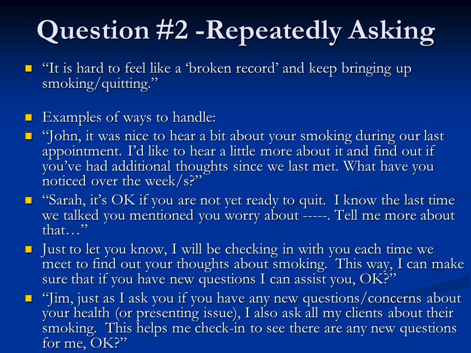 Question #2 -Repeatedly Asking