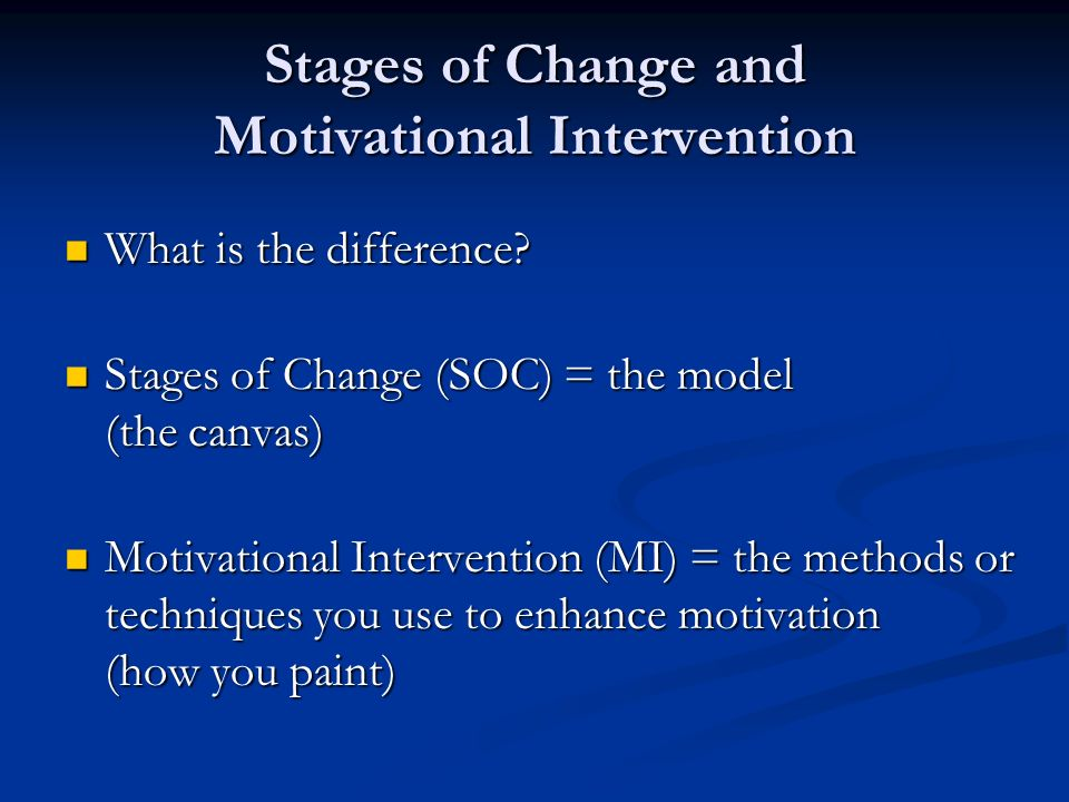 Stages of Change and Motivational Intervention