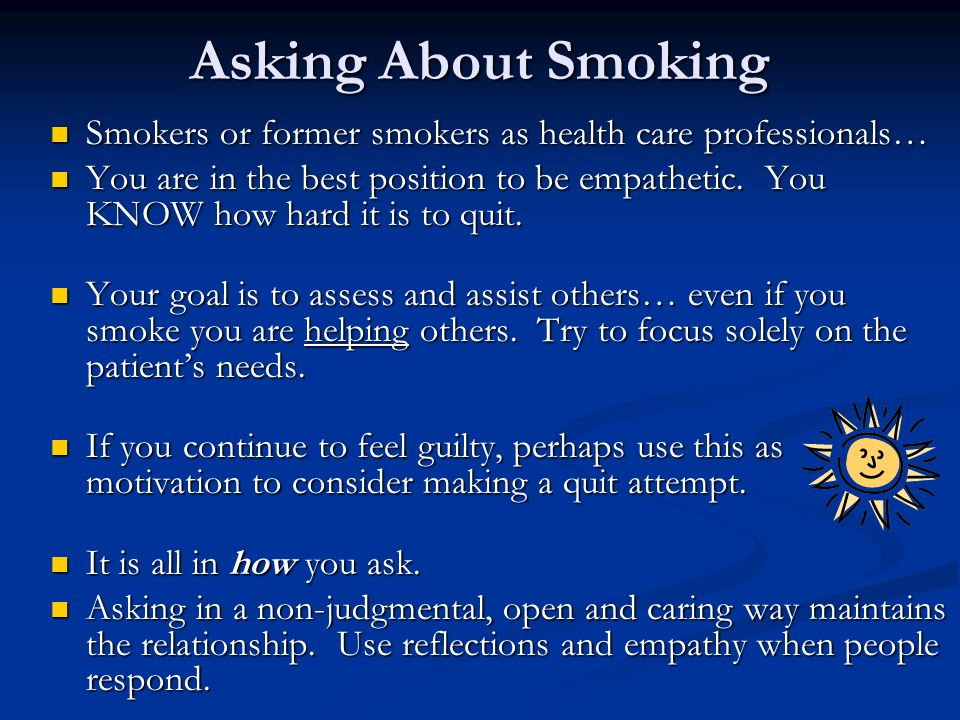 Asking About Smoking Smokers or former smokers as health care professionals…