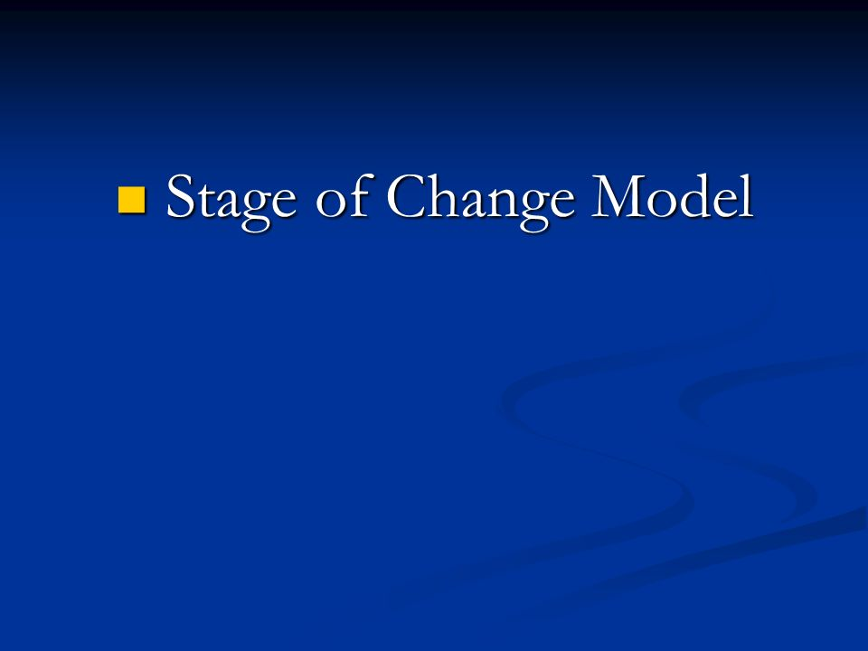 Stage of Change Model