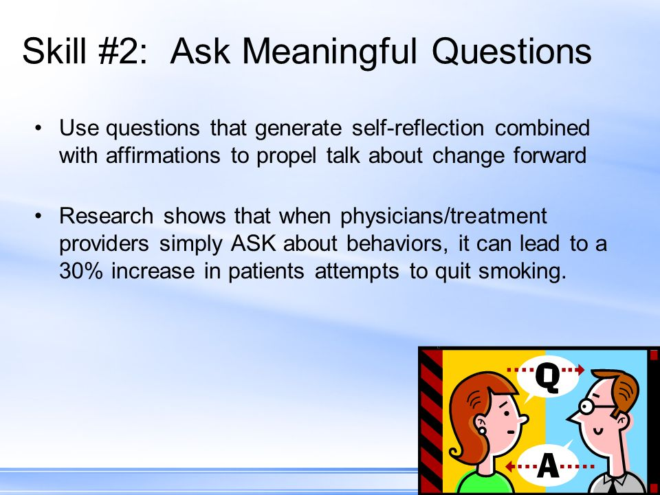 Skill #2: Ask Meaningful Questions