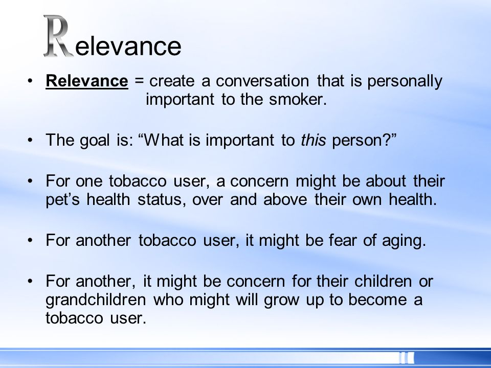 elevance R. Relevance = create a conversation that is personally important to the smoker.