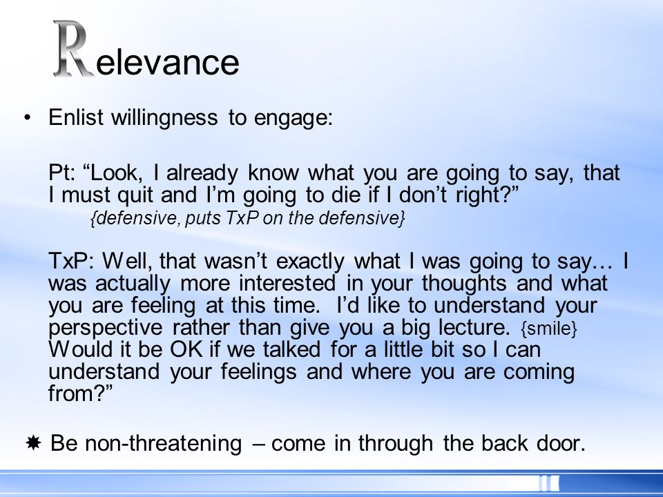 R elevance Enlist willingness to engage: