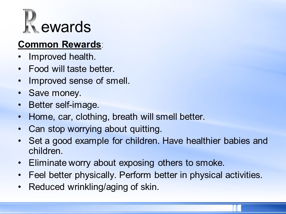 ewards R Common Rewards: Improved health. Food will taste better.