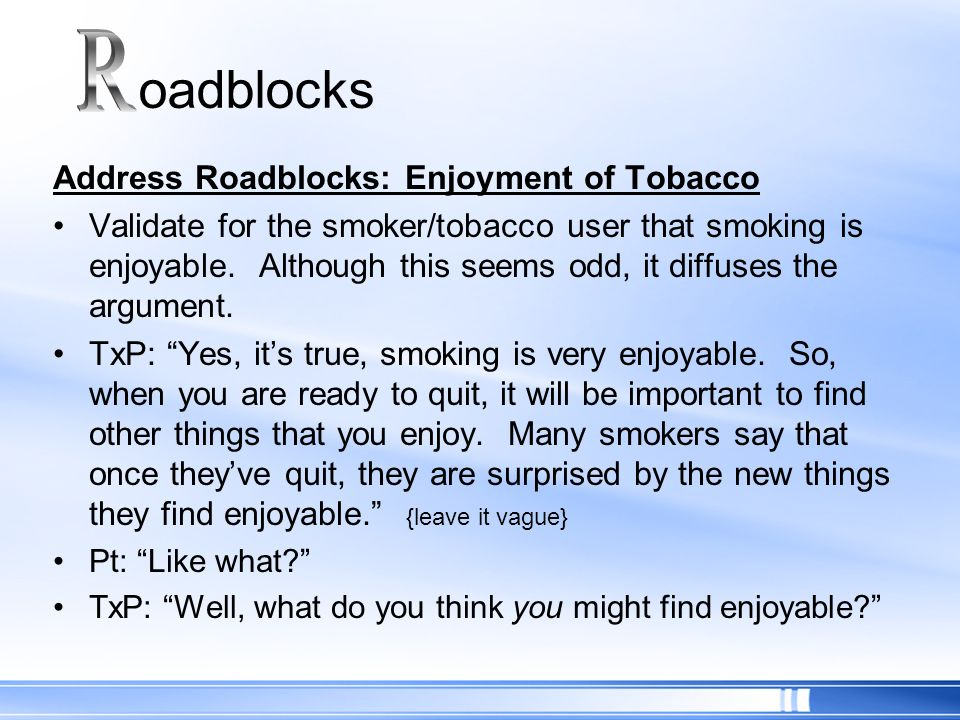 R oadblocks Address Roadblocks: Enjoyment of Tobacco