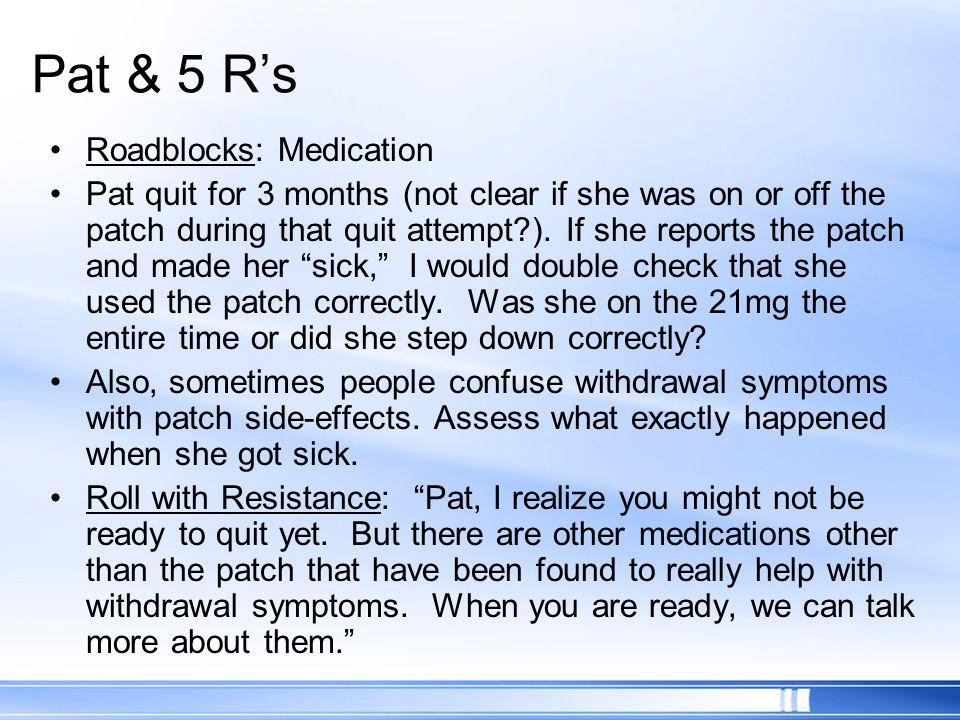 Pat & 5 R's Roadblocks: Medication