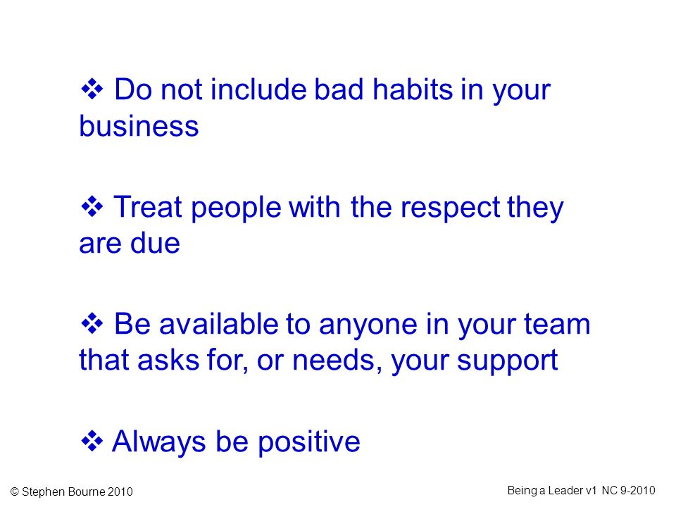 Do not include bad habits in your business