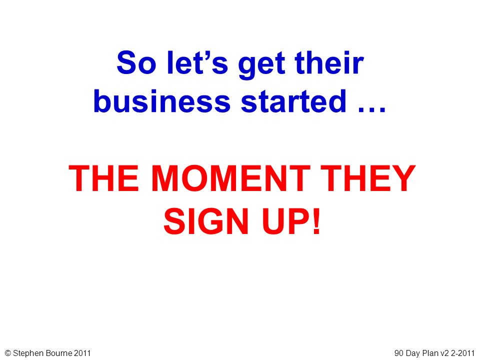 So let's get their business started …