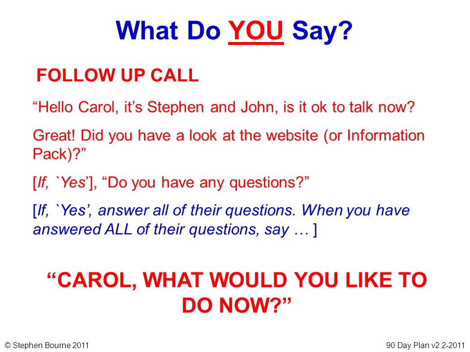 CAROL, WHAT WOULD YOU LIKE TO DO NOW