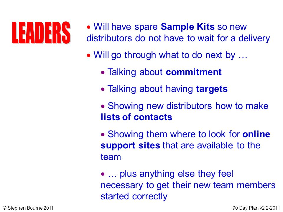 Will have spare Sample Kits so new distributors do not have to wait for a delivery