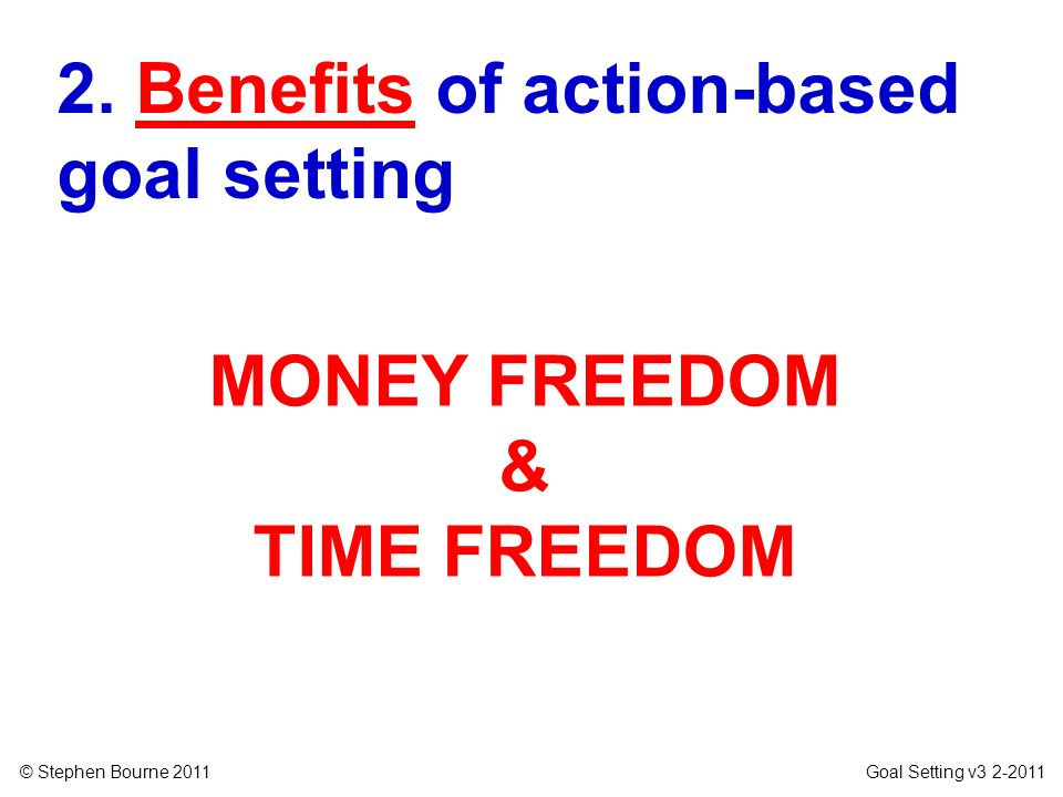 2. Benefits of action-based goal setting