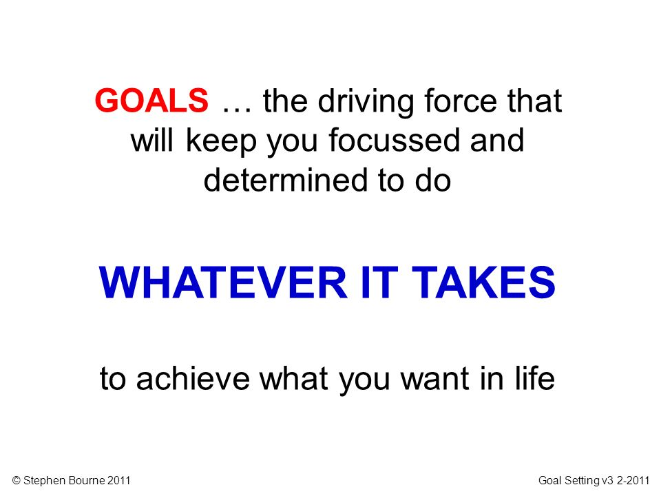 to achieve what you want in life