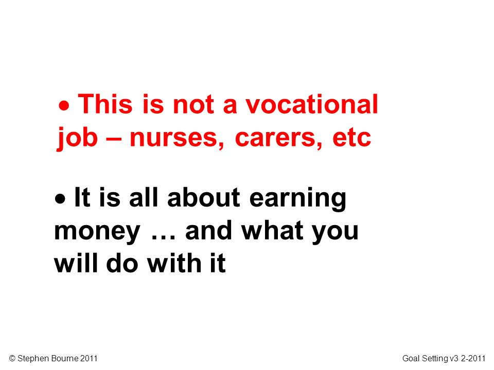  This is not a vocational job – nurses, carers, etc