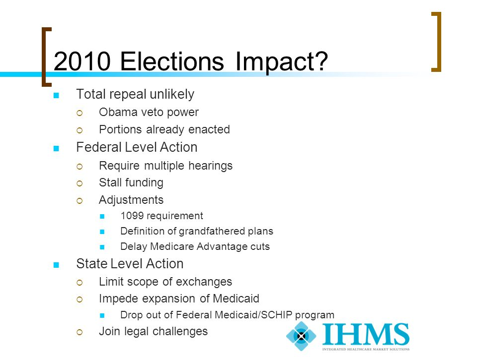 2010 Elections Impact Total repeal unlikely Federal Level Action