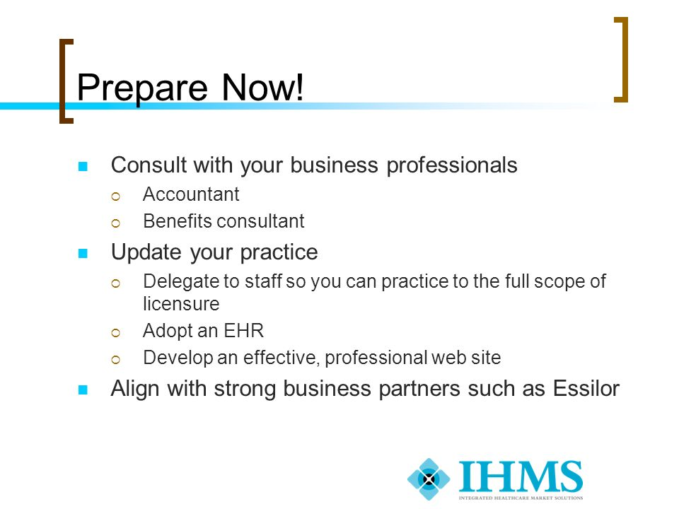 Prepare Now! Consult with your business professionals