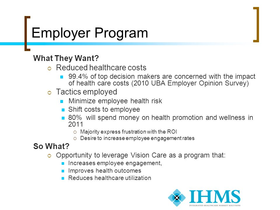 Employer Program What They Want Reduced healthcare costs