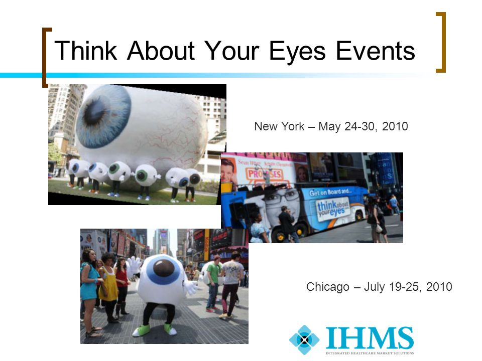 Think About Your Eyes Events