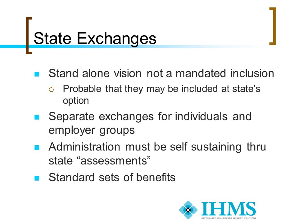 State Exchanges Stand alone vision not a mandated inclusion