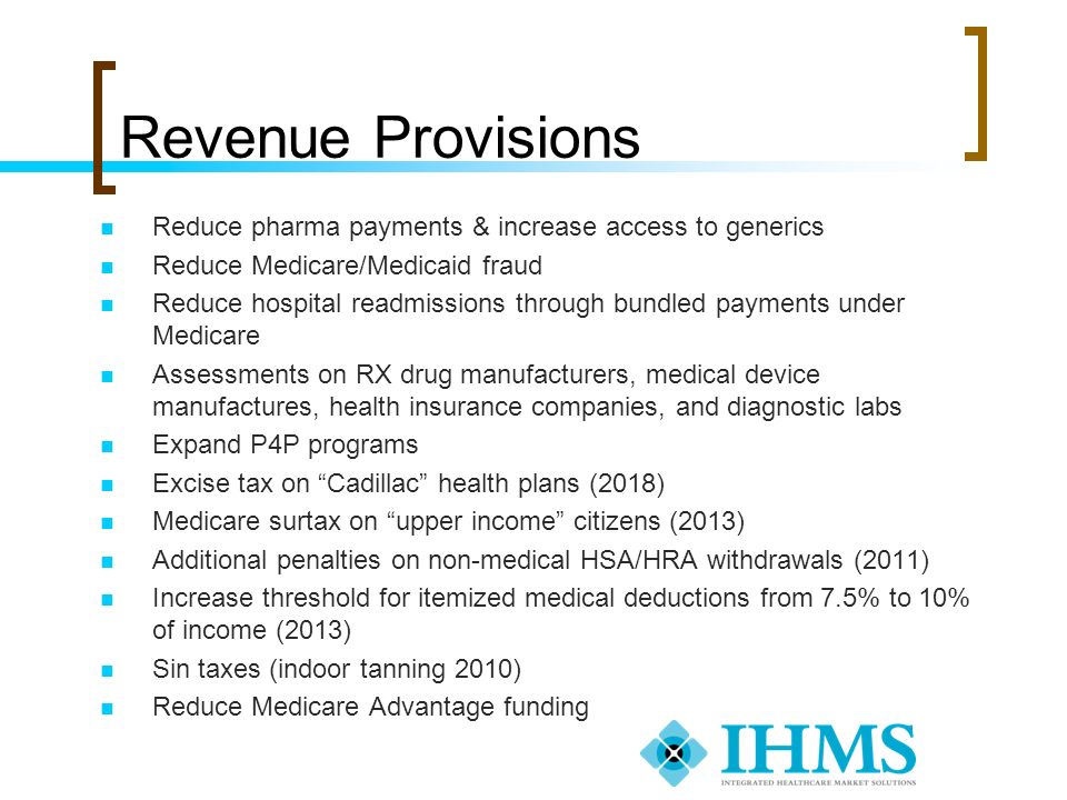 Revenue Provisions Reduce pharma payments & increase access to generics. Reduce Medicare/Medicaid fraud.