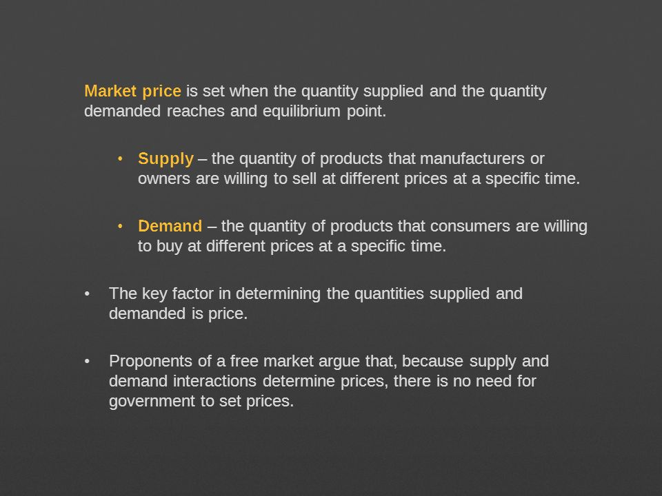 Market price is set when the quantity supplied and the quantity demanded reaches and equilibrium point.