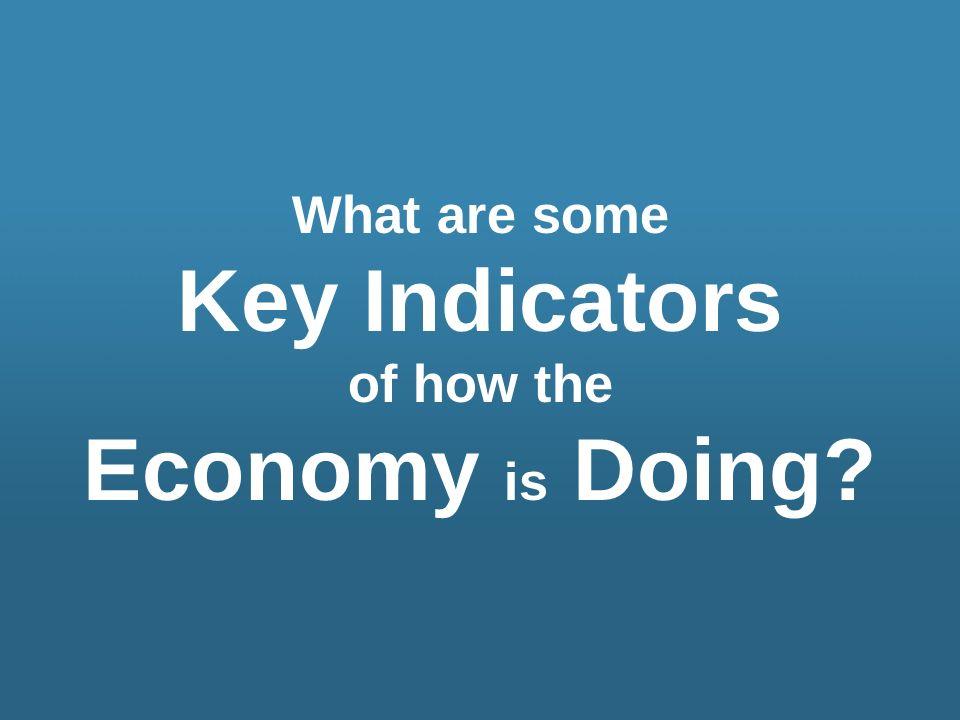 Key Indicators Economy is Doing