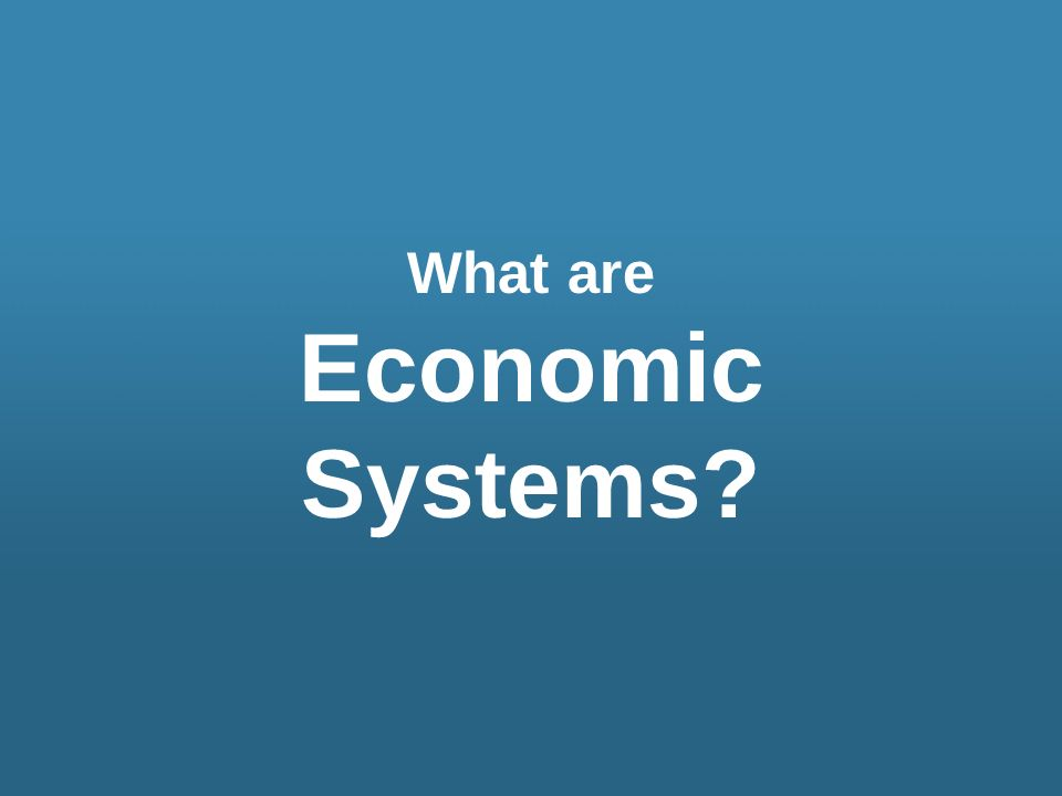 What are Economic Systems