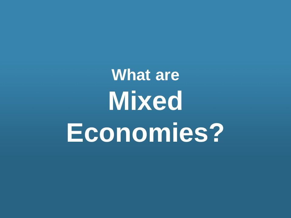 What are Mixed Economies