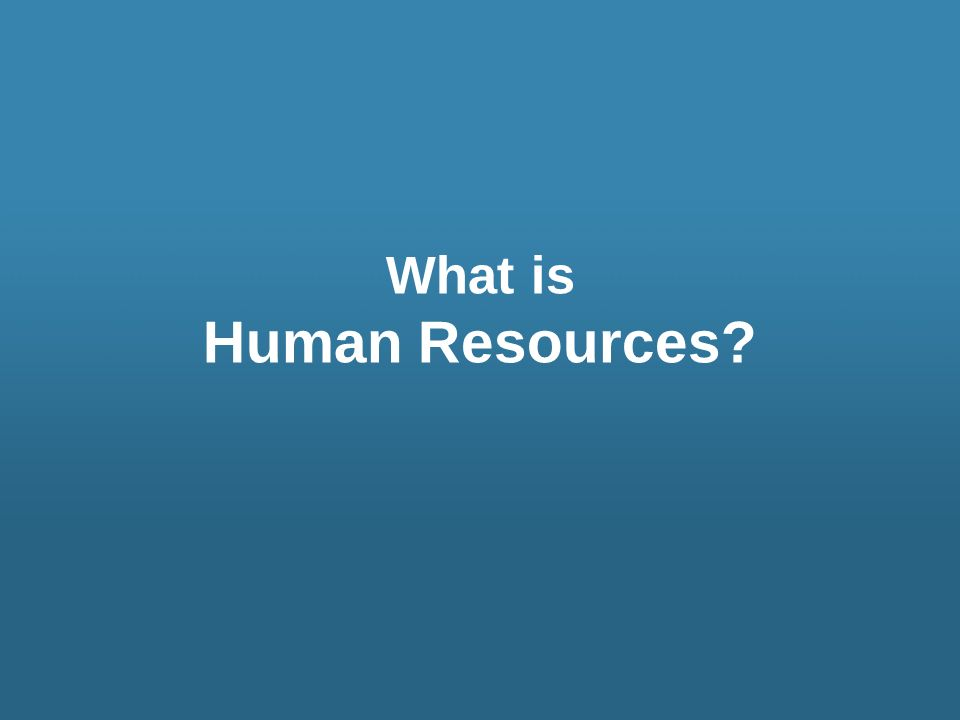 What is Human Resources