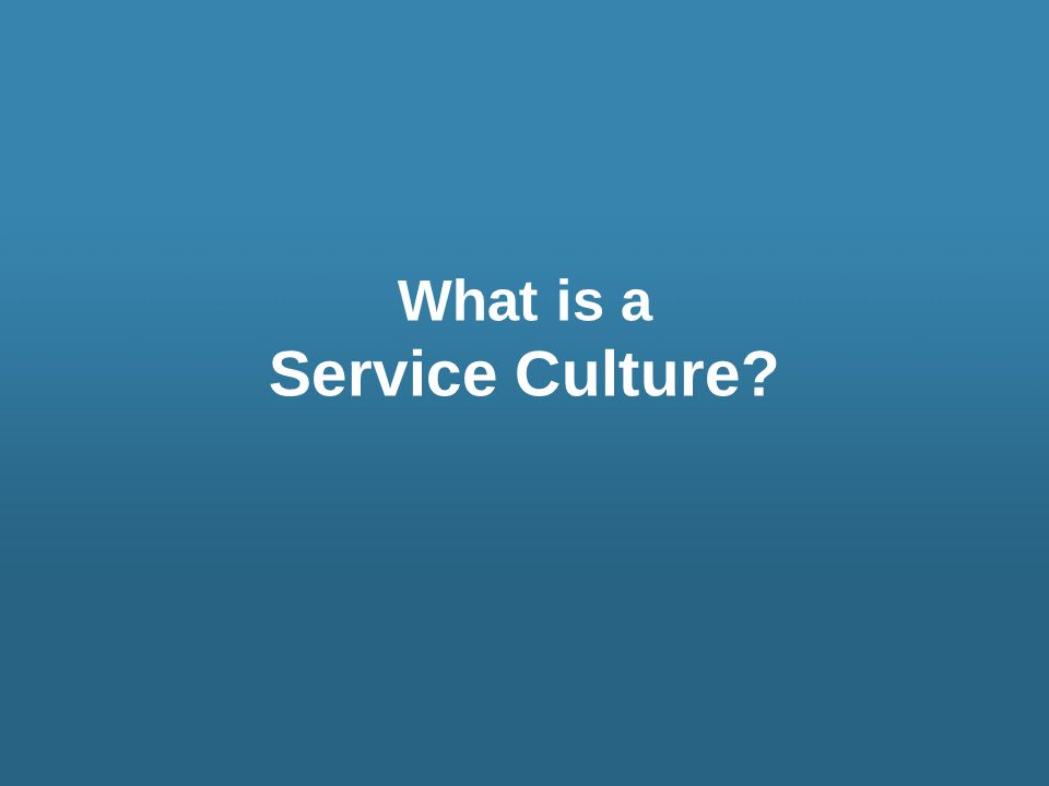 What is a Service Culture