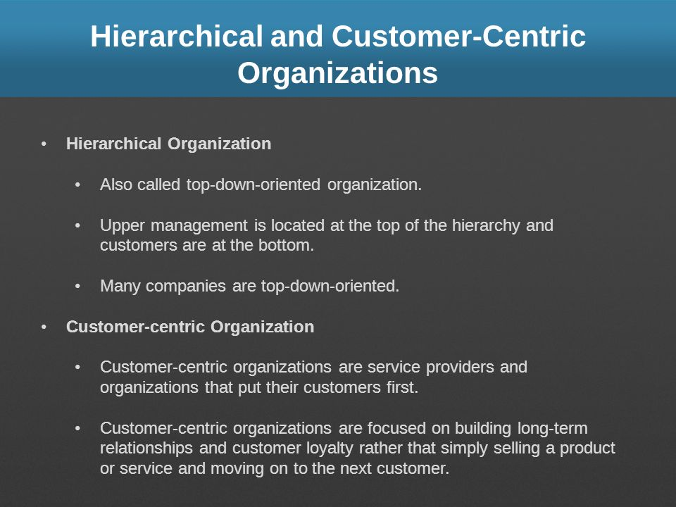 Hierarchical and Customer-Centric Organizations