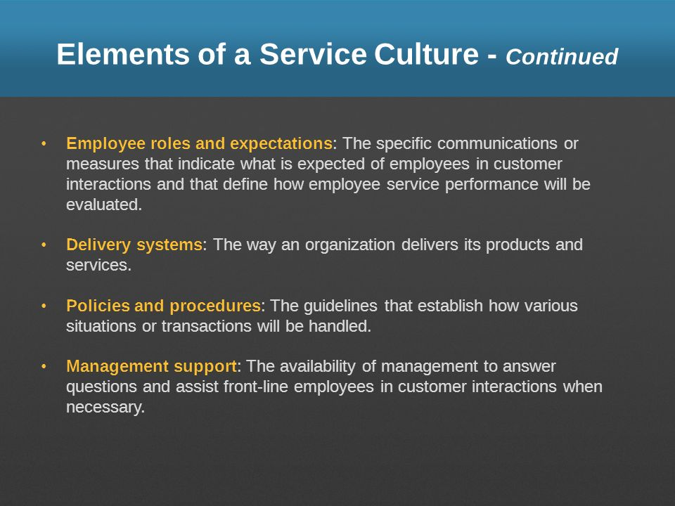 Elements of a Service Culture - Continued
