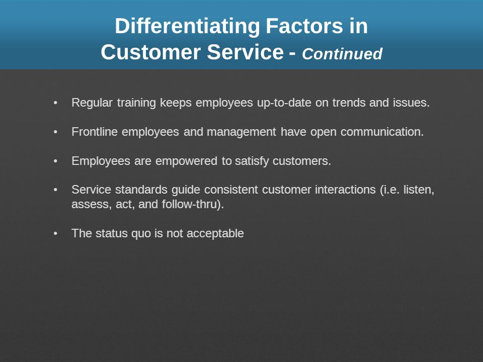 Differentiating Factors in Customer Service - Continued
