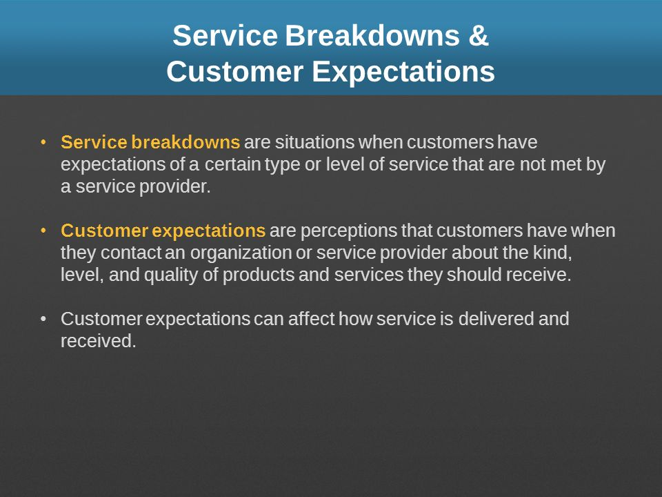 Service Breakdowns & Customer Expectations