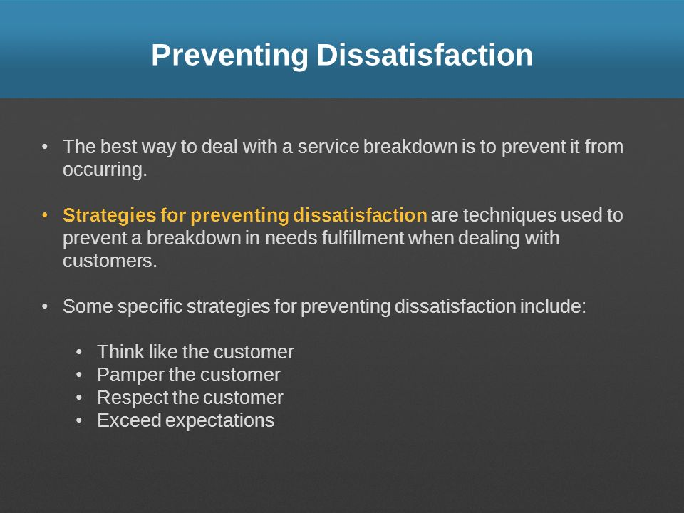 Preventing Dissatisfaction