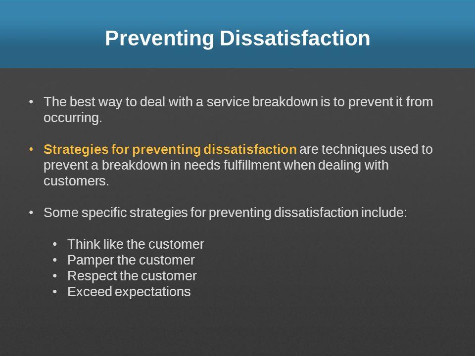 Preventing Dissatisfaction