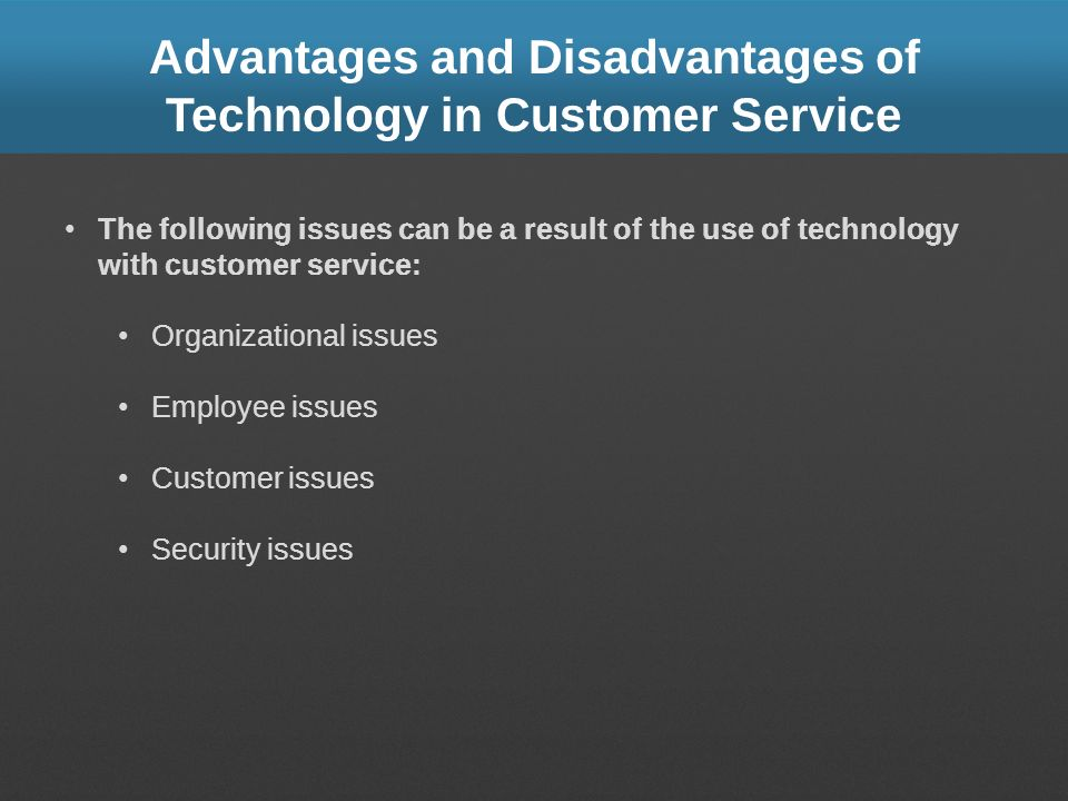 Advantages and Disadvantages of Technology in Customer Service