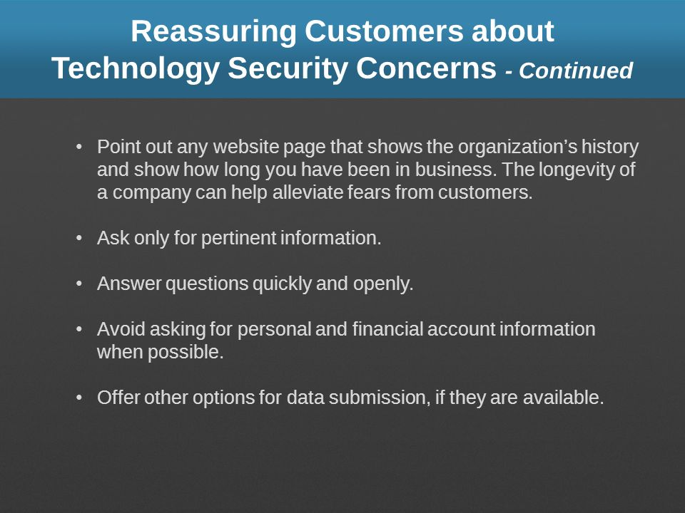 Reassuring Customers about Technology Security Concerns - Continued