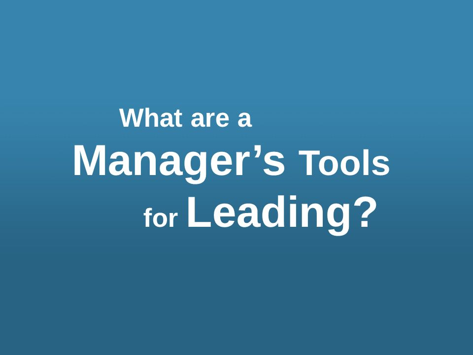 Manager's Tools for Leading