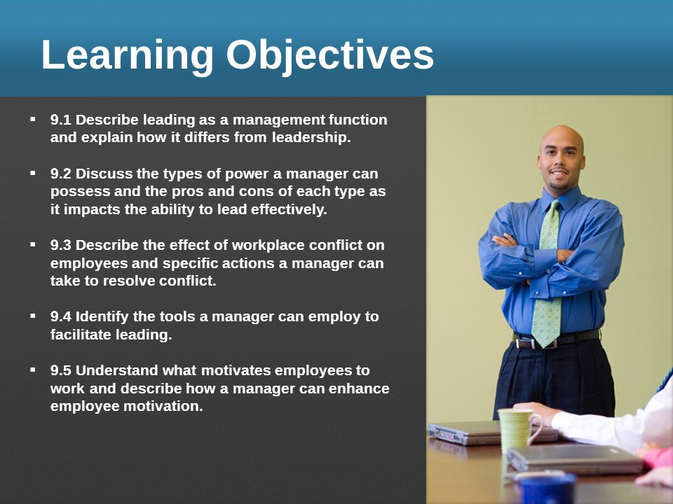 Learning Objectives 9.1 Describe leading as a management function and explain how it differs from leadership.