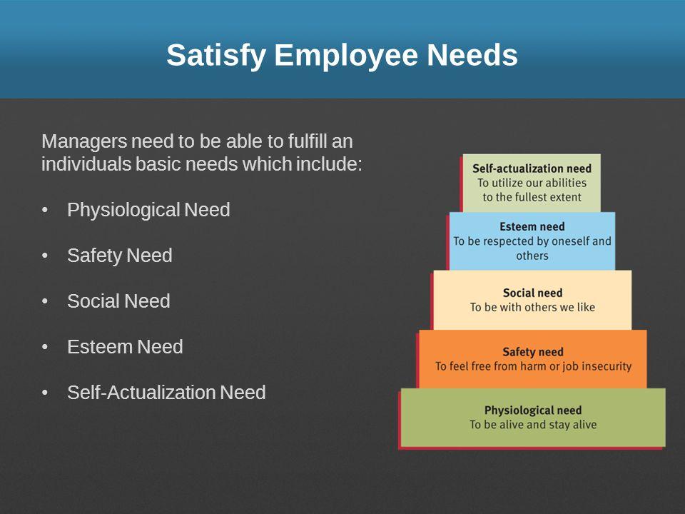 Satisfy Employee Needs