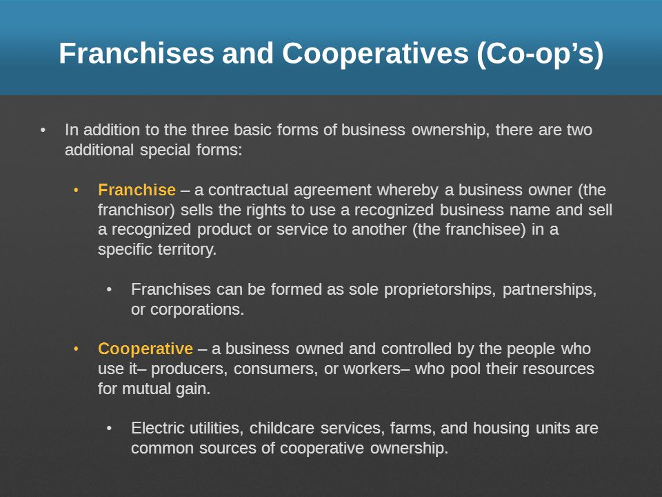 Franchises and Cooperatives (Co-op's)