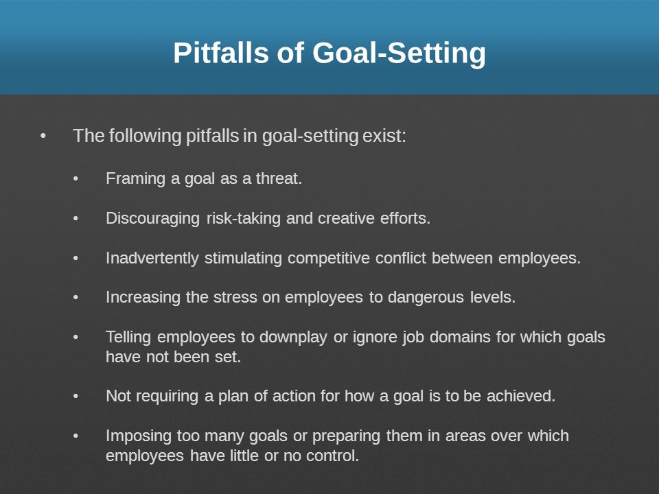Pitfalls of Goal-Setting